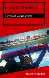 BOOK: Homage to Murcia - A Season of Football Anarchy